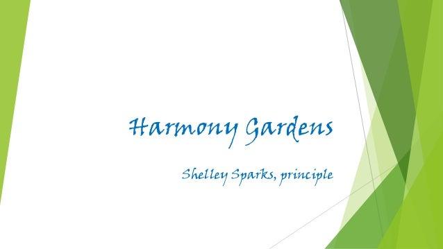 Harmony Gardens Shelley Sparks, principle