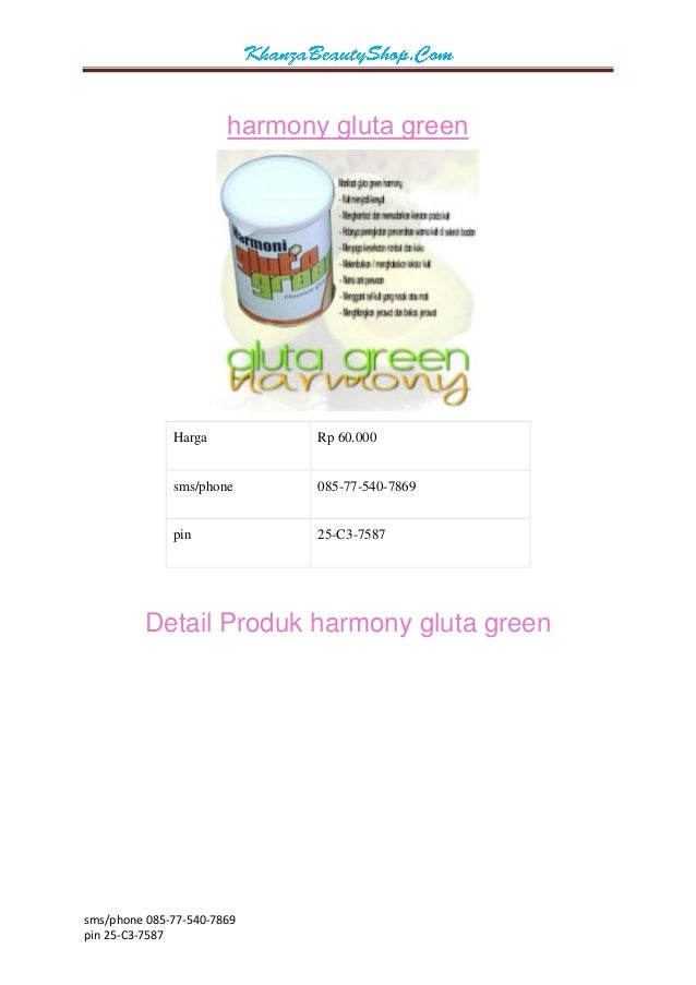 sms/phone 085-77-540-7869  pin 25-C3-7587  harmony gluta green  Harga  Rp 60.000  sms/phone  085-77-540-7869  pin  25-C3-7...