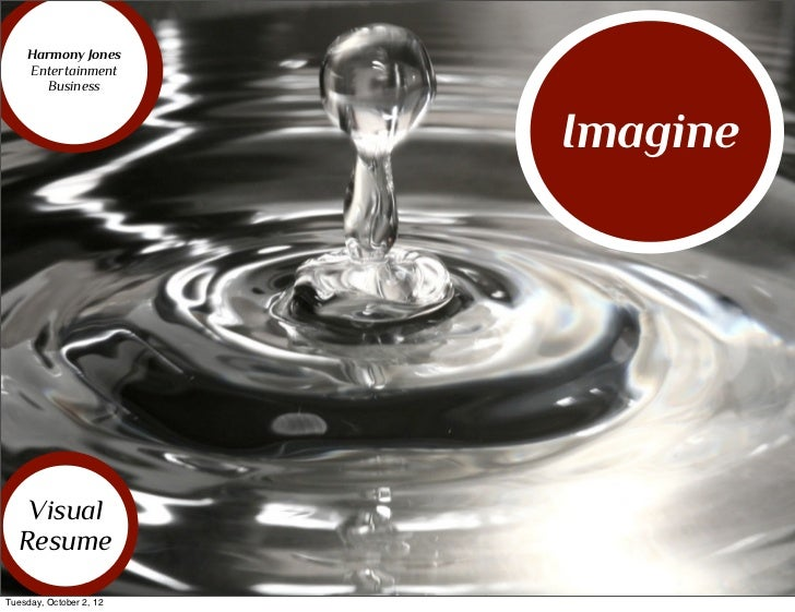 Harmony Jones    Entertainment       Business                         Imagine    Visual   ResumeTuesday, October 2, 12