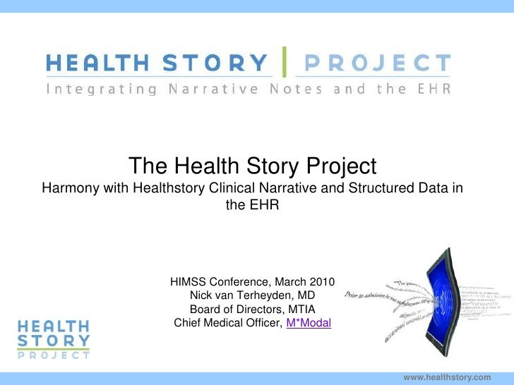 The Health Story ProjectHarmony with Healthstory Clinical Narrative and Structured Data in the EHR<br />Kim  Stavrinaki<br...