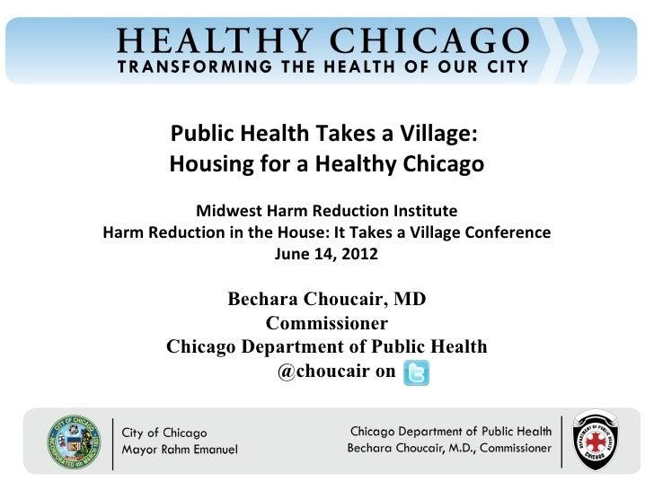 Public Health Takes a Village:Chicago Department of Public Health                                               Housing fo...