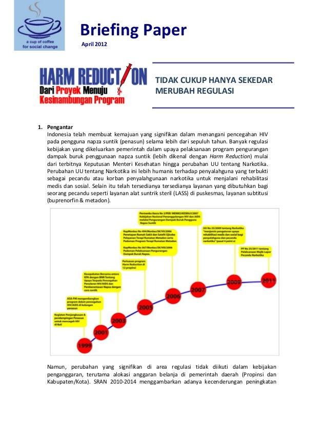 BriefingPaper April2012    TIDAKCUKUPHANYASEKEDAR MERUBAHREGULASI   1. Pengantar Indonesia telah membuat...