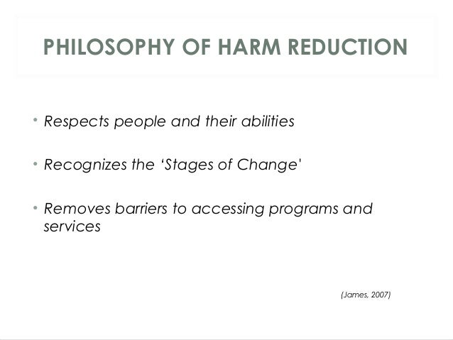 """harm reduction ideologies essay This is because the ideology of """"a drug is a drug, is a drug,"""" that clinical treatment centers propagate, has flooded into aa washing away any hope of ever having a modified harm reduction paradigm."""