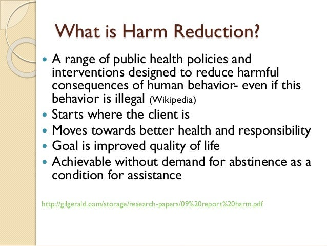 harm reduction paper This paper considers how principles of harm reduction, a public health  harm  reduction interventions are utilised throughout the world, and there is a growing.