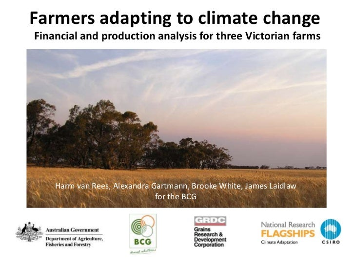 Farmers adapting to climate changeFinancial and production analysis for three Victorian farms    Harm van Rees, Alexandra ...