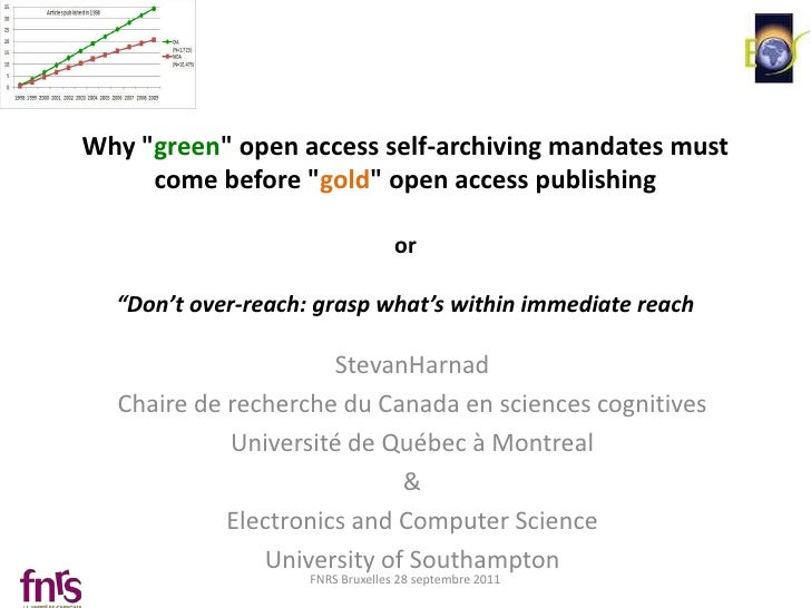 """Why """"green"""" open access self-archiving mandates must     come before """"gold"""" open access publishing                        ..."""
