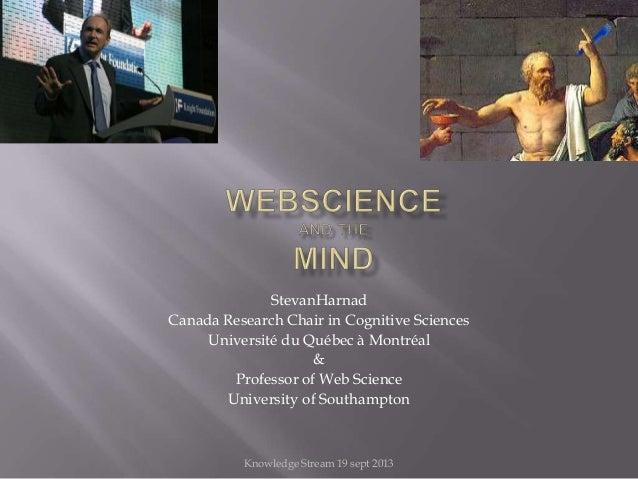 StevanHarnad Canada Research Chair in Cognitive Sciences Université du Québec à Montréal & Professor of Web Science Univer...
