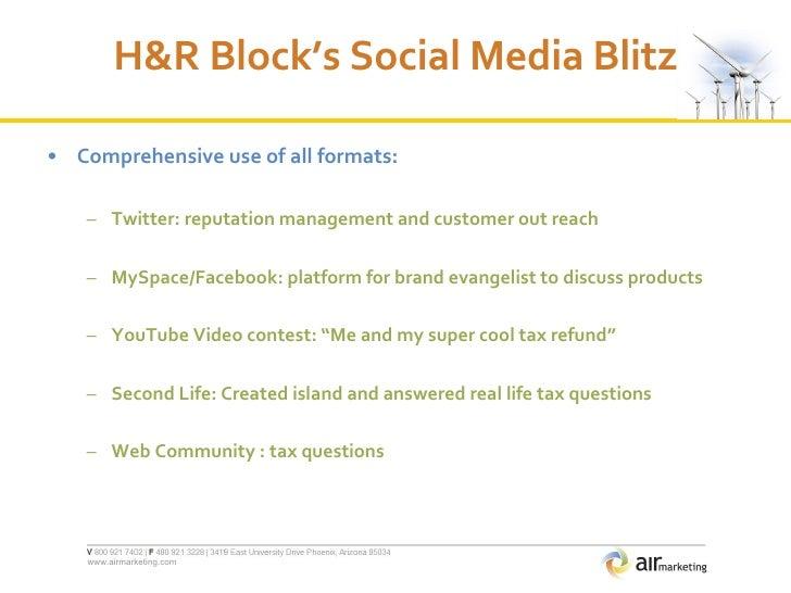 H&R Block's Social Media Blitz <ul><li>Comprehensive use of all formats: </li></ul><ul><ul><li>Twitter: reputation managem...