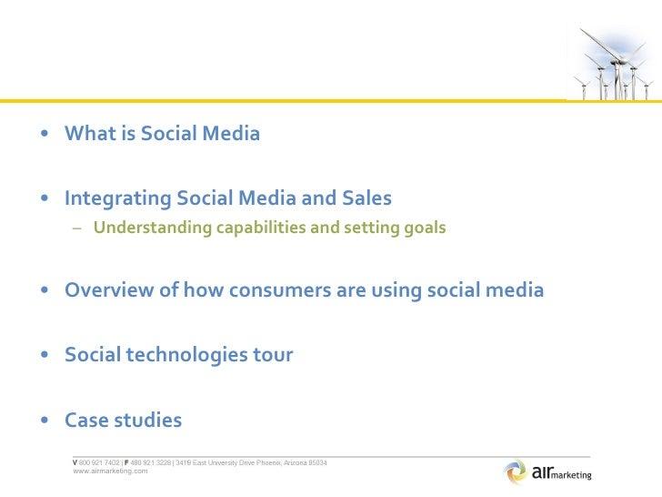 <ul><li>What is Social Media </li></ul><ul><li>Integrating Social Media and Sales </li></ul><ul><ul><li>Understanding capa...