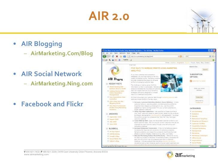AIR 2.0 <ul><li>AIR Blogging </li></ul><ul><ul><li>AirMarketing.Com/Blog </li></ul></ul><ul><li>AIR Social Network </li></...