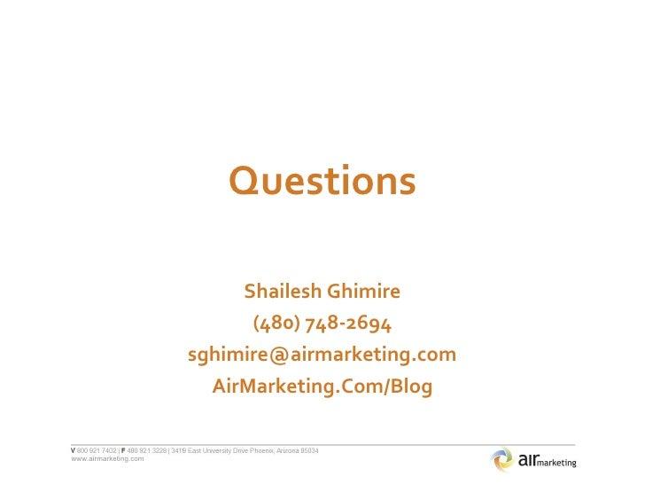 Questions Shailesh Ghimire (480) 748-2694 [email_address] AirMarketing.Com/Blog