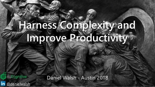 1@danielwalsh Daniel Walsh - Austin 2018 Copyright © 2018 nuCognitive LLC. All rights reserved. SOTA|Walsh;May2018 Harness...