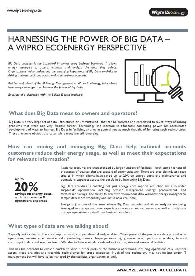 www.wiproecoenergy.com HARNESSING THE POWER OF BIG DATA – A WIPRO ECOENERGY PERSPECTIVE Big Data analytics is the buzzword...
