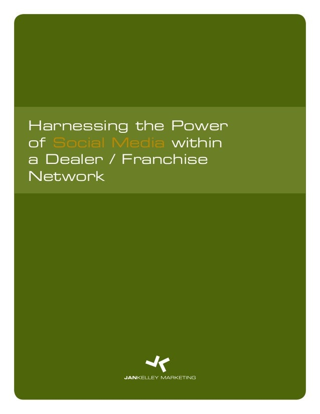 Harnessing the Powerof Social Media withina Dealer / FranchiseNetwork
