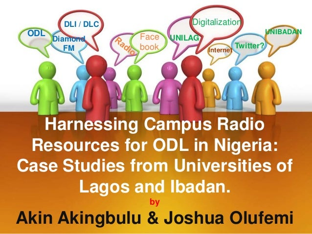 Digitalization  DLI / DLC  ODL  Diamond FM  Face book  UNIBADAN  UNILAG Internet  Twitter?  Harnessing Campus Radio Resour...