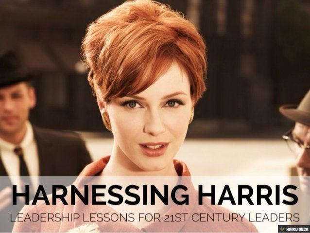Harnessing Harris: leadership lessons