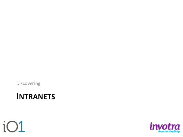 INTRANETS  Discovering
