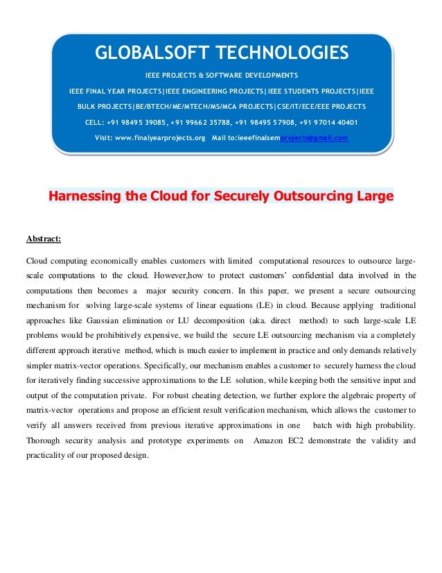 Harnessing the Cloud for Securely Outsourcing Large Abstract: Cloud computing economically enables customers with limited ...