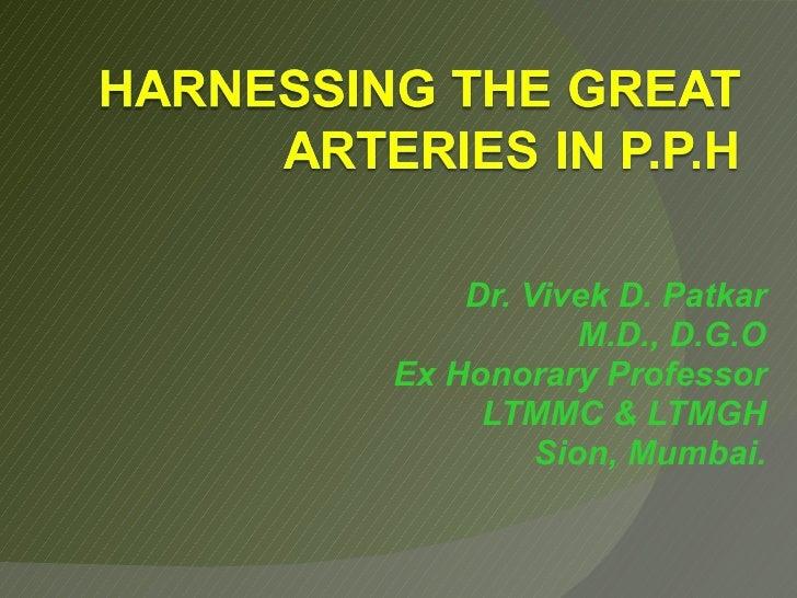 Dr. Vivek D. Patkar M.D., D.G.O Ex Honorary Professor LTMMC & LTMGH Sion, Mumbai.