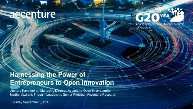 Jitendra Kavathekar: Managing Director, Accenture Open Innovation Madhu Vazirani: Thought Leadership Senior Principal, Acc...