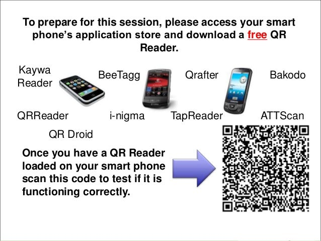 To prepare for this session, please access your smart      phone's application store and download a free QRSocial Media   ...
