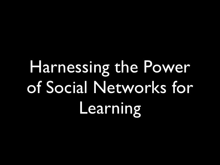 Harnessing the Power of Social Networks for        Learning