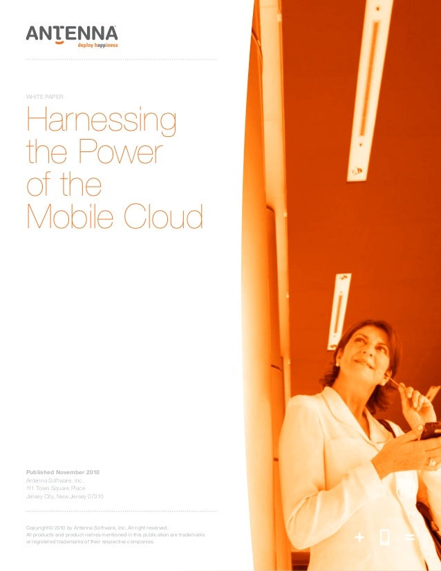 WHITE PAPERHarnessingthe Powerof theMobile CloudPublished November 2010Antenna Software, Inc.111 Town Square PlaceJersey C...