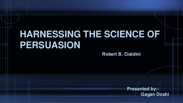 Harnessing the science of persuasion