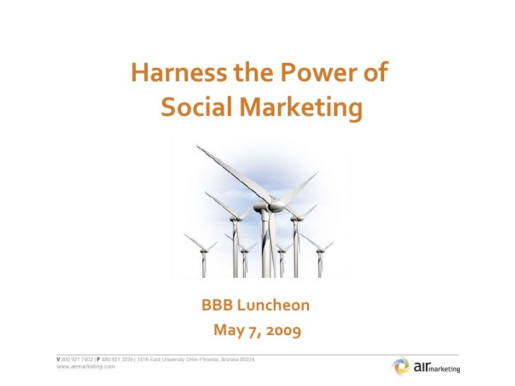 Harness the Power of  Social Marketing BBB Luncheon  May 7, 2009