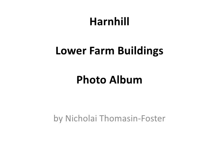 HarnhillLower Farm Buildings     Photo Albumby Nicholai Thomasin-Foster