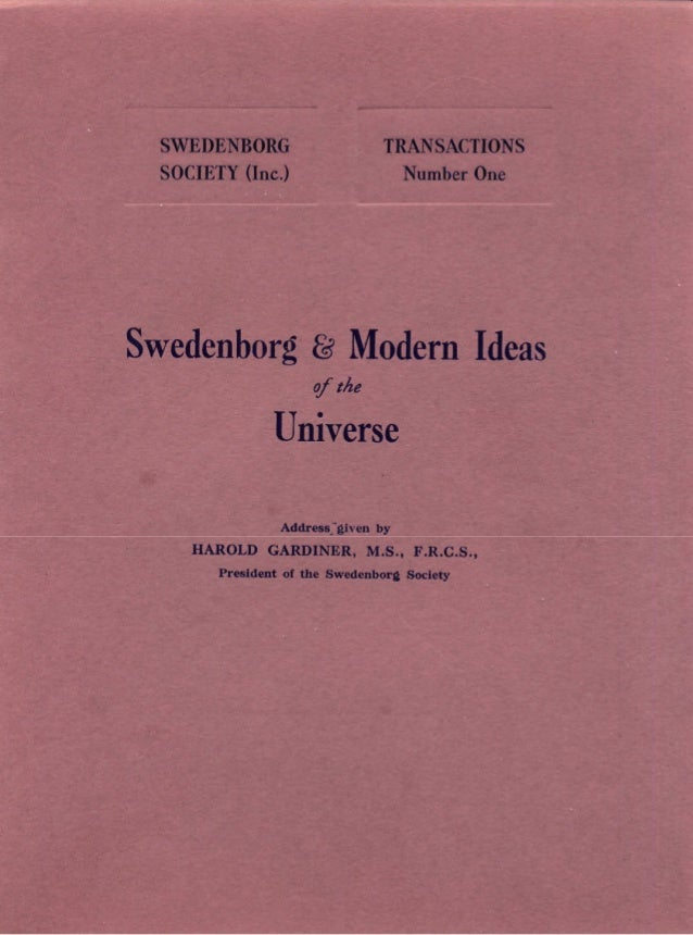 SOME MODERN IDEASiftheNATDRE of the UNIVERSECompared withSwedenborgsPhtlosophical ConceptionsAddress given byHAROLD GARDIN...