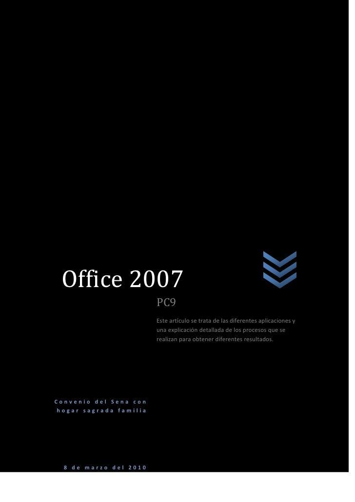 Office 2007oficeConvenio del Sena con hogar sagrada familia8 de marzo del 2010PC9Este artículo se trata de las diferentes ...