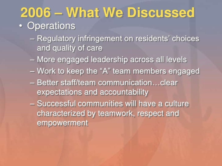 2006 – What We Discussed<br />Operations<br />Regulatory infringement on residents' choices and quality of care<br />More ...