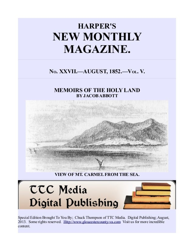 HARPER'S NEW MONTHLY MAGAZINE. NO. XXVII.—AUGUST, 1852.—VOL. V. MEMOIRS OF THE HOLY LAND BY JACOB ABBOTT VIEW OF MT. CARME...