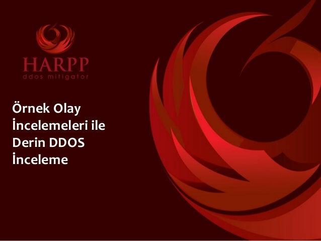 Örnek Olay İncelemeleri ile Derin DDOS İnceleme