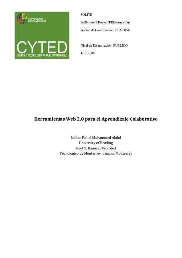 SOLITE (SOftware LIbre en TEleformación) Acción de Coordinación 508AC0341 Nivel de Diseminación: PUBLICO Julio 2009 Herram...