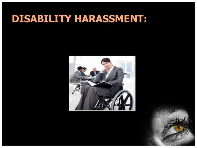 DISABILITY HARASSMENT: