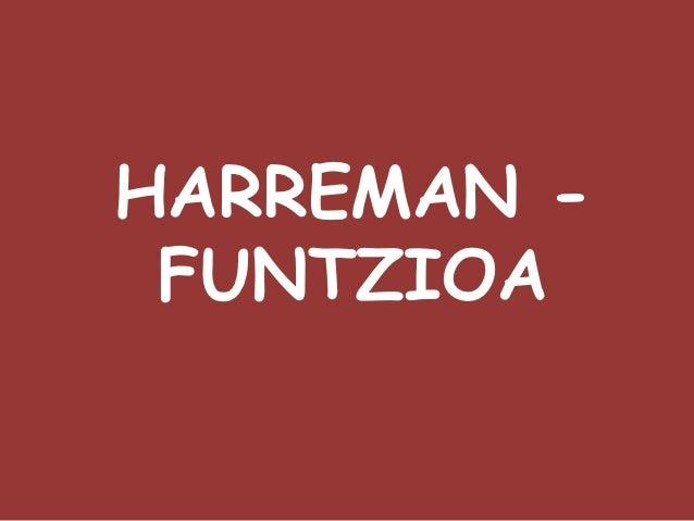 HARREMAN - FUNTZIOA