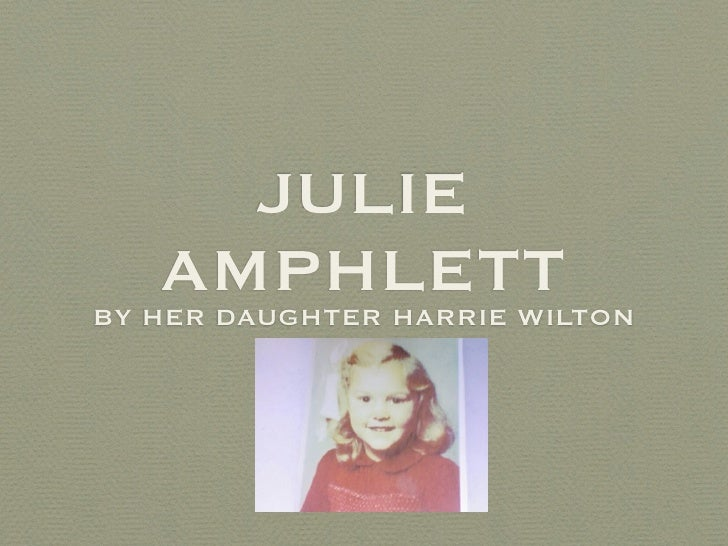 JULIE   AMPHLETTBY HER DAUGHTER HARRIE WILTON