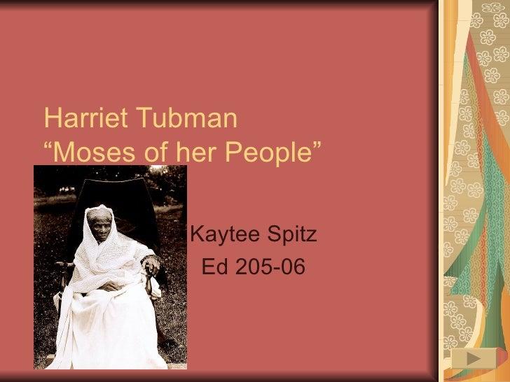 "Harriet Tubman ""Moses of her People"" Kaytee Spitz Ed 205-06"