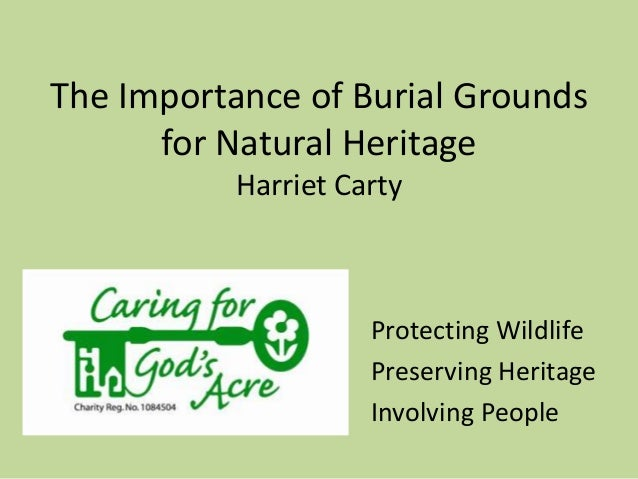 The Importance of Burial Grounds for Natural Heritage Harriet Carty Protecting Wildlife Preserving Heritage Involving Peop...