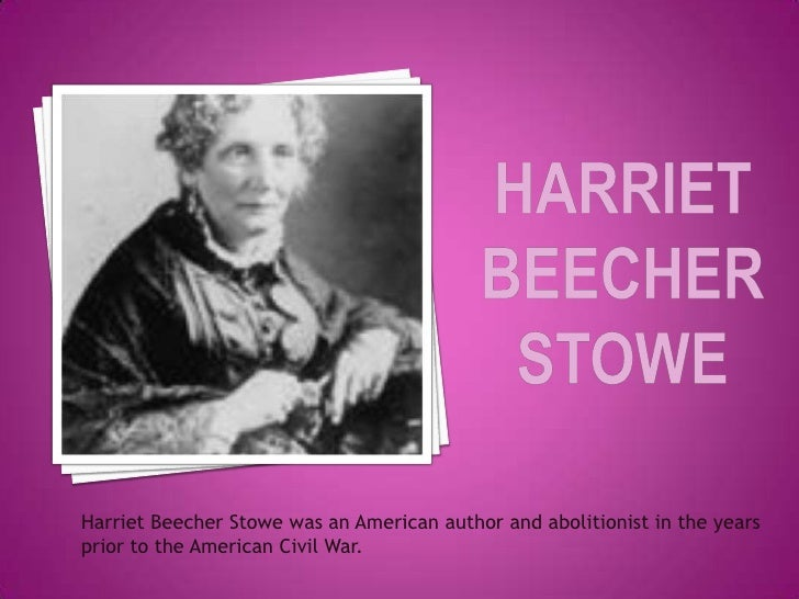 a short biography of harriet beecher stowe an american writer Harriet beecher stowe changed american history enjoyed reading this biography of harriet beecher stowe i have loved these short biographies from this.