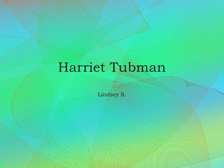 Harriet Tubman Lindsey S.