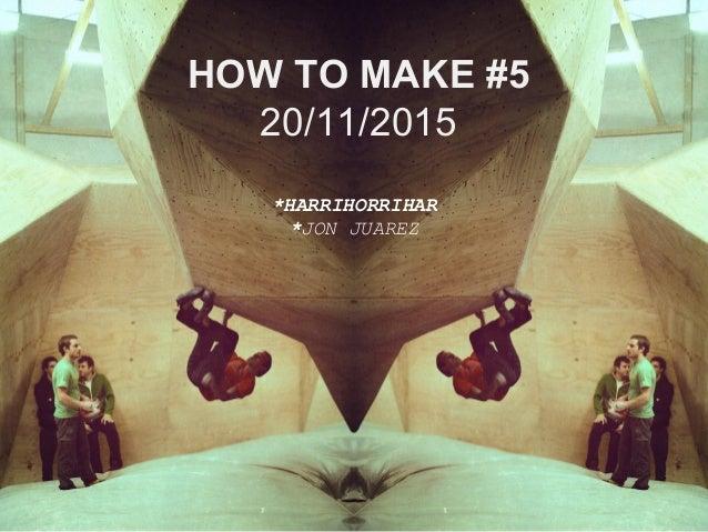 Hirikilabs How To Make #5 // Harrihorrihar // Orekan Slide 3