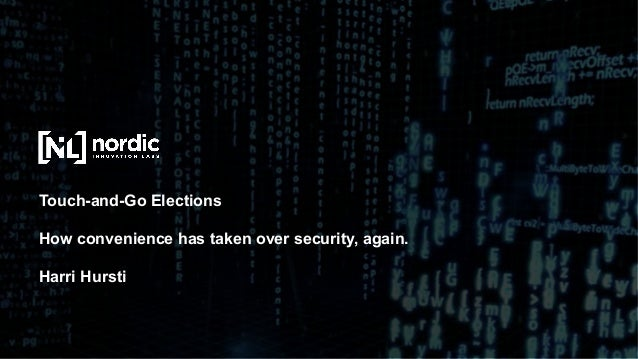 © 2016 Nordic Innovation Labs. All Rights Reserved. November 22, 2016 Touch-and-Go Elections How convenience has taken ove...