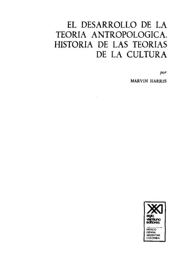 EL DESARROLLO DE LA TEORIA ANTROPOLOGICA. HISTORIA DE LAS TEORIAS DE LA CULTURA MARVIN HARRIS  ~-  ESPAÑA ARGENTINA COLOMB...