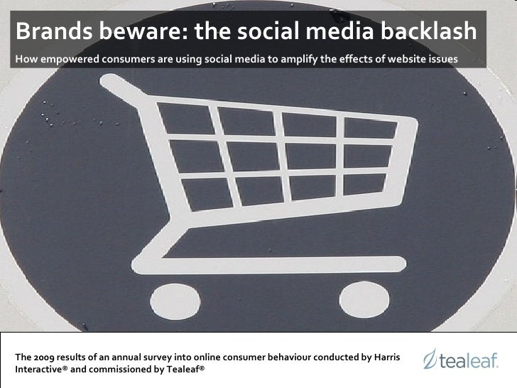 Brands beware: the social media backlash   How empowered consumers are using social media to amplify the effects of websit...