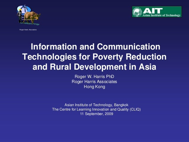Information and Communication Technologies for Poverty Reduction and Rural Development in Asia Roger Harris Associates Rog...