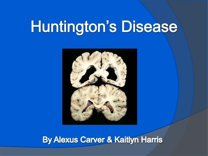 Huntington's Disease<br />By Alexus Carver & Kaitlyn Harris<br />