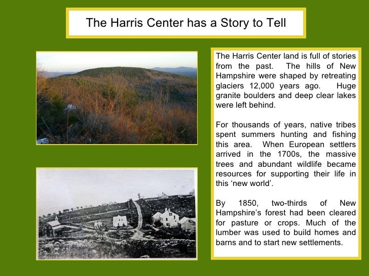 The Harris Center has a Story to Tell The Harris Center land is full of stories from the past.  The hills of New Hampshire...